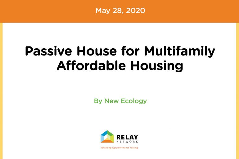 Passive House for MultifamilyAffordable Housing