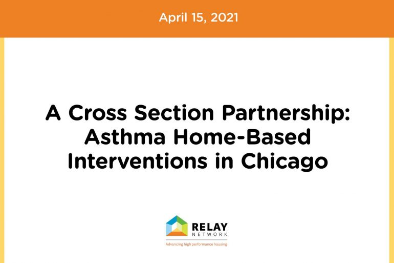 A Cross Section Partnership:  Asthma Home-Based  Interventions in Chicago